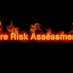 Fire Risk Assessment and Appraisal